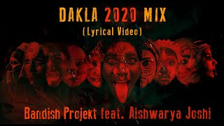 Bandish Projekt - DAKLA 2020 MIX  Feat Aishwarya Joshi ( LYRICAL VIDEO)