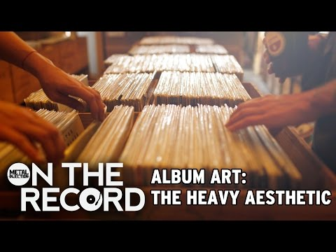 Album Art: The Heavy Aesthetic ON THE RECORD | Metal Injection