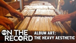 Album Art: The Heavy Aesthetic ON THE RECORD   Metal Injection