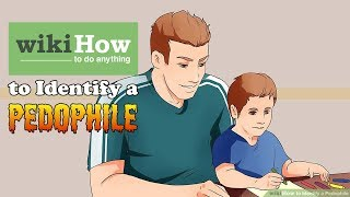 Wikihow to Identify a Pedophile