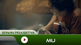 Erwin Prasetya - MU | Official Video