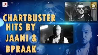Chartbuster Hits By Jaani & B Praak | Audio Jukebox