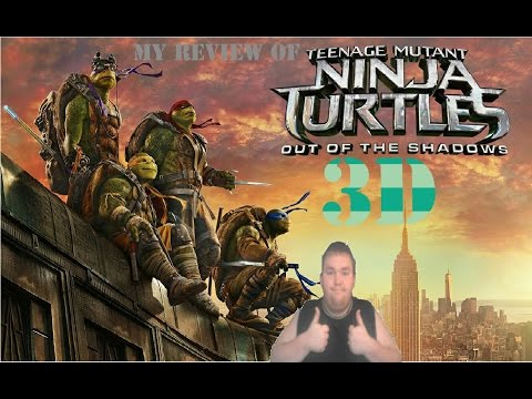 Teenage Mutant Ninja Turtles Out Of The Shadows 3D Movie Review