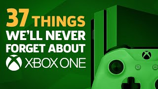 37 Things We'll Never Forget About The Xbox One