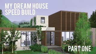The Sims 3 Speed Build — My Dream House — Part One