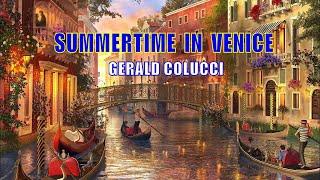 SUMMERTIME IN VENICE (GERALD COLUCCI)