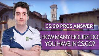 CS:GO Pros Answer: How Many Hours Do You Have In CS:GO?