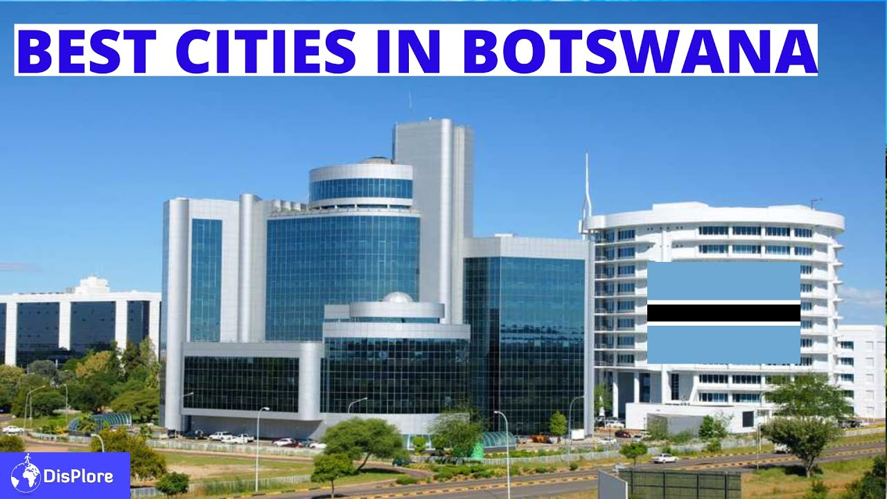 Top Most Beautiful Cities and Towns in Botswana - YouTube