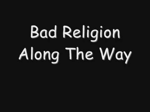 Bad Religion - Along The Way (Lyrics)