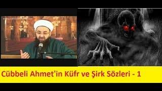 Cübbeli Ahmet'in Küfr ve Şirk Sözleri - 1