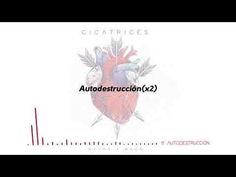 Natos y Waor - AUTODESTRUCCIÓN ft. Costa (Letra) [Cicatrices]