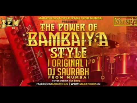 The Power Of Bambaiya Style- Original - Dj Saurabh From Mumbai