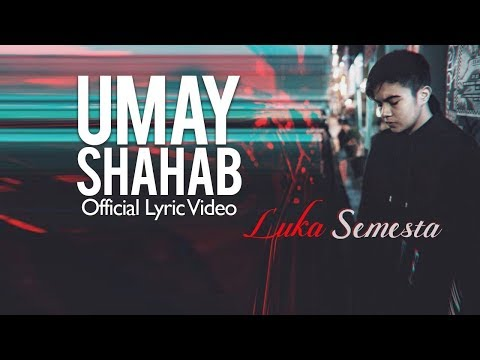 Umay Shahab - Luka Semesta (Lyric+Video)