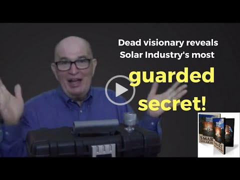 Green Products: Dead visionary reveals Solar Industry's most guarded secret smart power 4 all