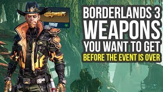 Borderlands 3 Best Weapons You Want To Get Before The Event Is Over (BL3 Best Weapons)