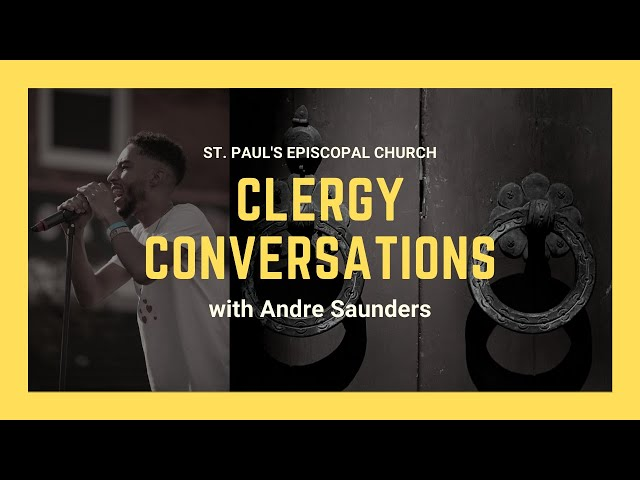 Adult Education: Clergy Conversations with Andre Saunders
