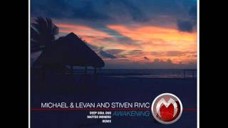 Michael & Levan and Stiven Rivic - Awakening (Matteo Monero Remix) - Mistique Music