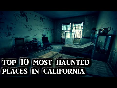 Top 10 Most Haunted Places in California