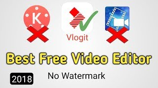Best professional video Editing App for Android 2018 without Watermark