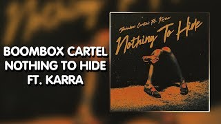 Future Bass Boombox Cartel - Nothing to Hide (feat. Karra)