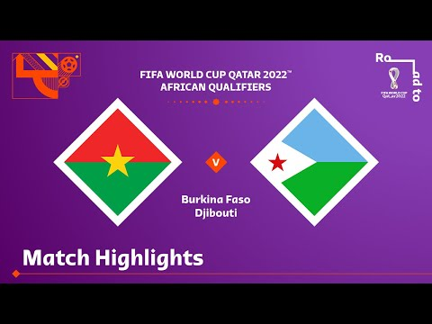 Burkina Faso v Djibouti   FIFA World Cup Qatar 2022 Qualifier   Match Highlights