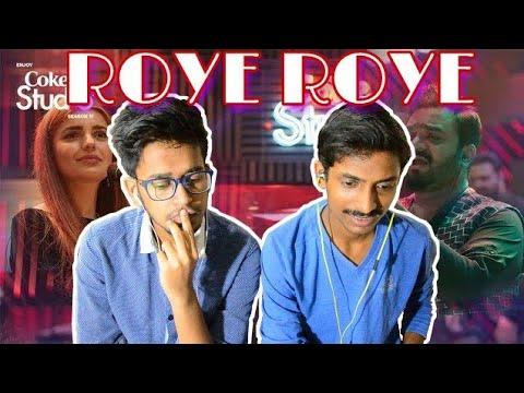 Indian Reacts To :-| ROYE ROYE | Coke Studio Season 11 | Sahir Ali Bagga | Momina Mustehsan