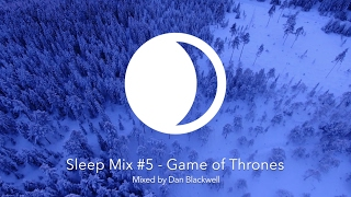 Sleep Mix #5 - Game of Thrones