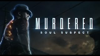 Murdered Soul Suspect : A Primeira Meia Hora