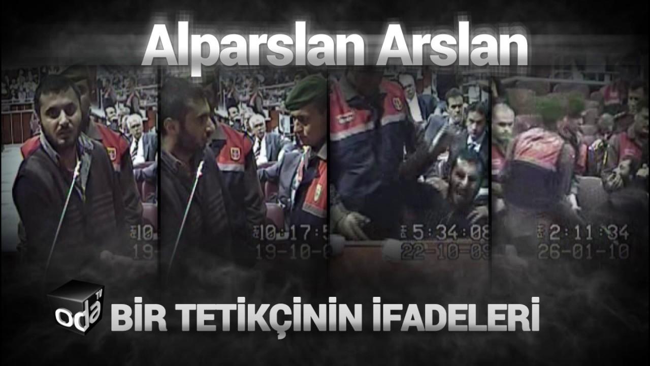 Alparslan Arslan'ın mahkemedeki ifadeleri
