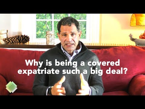What is a covered expatriate? How can you avoid being one?