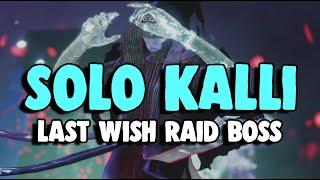 SOLO Kalli, Last Wish Raid Boss | Destiny 2