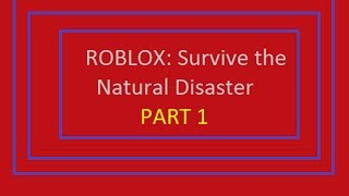 Roblox: Survive the Disasters - Part 1 [HD Gameplay]