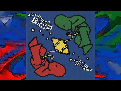 Children Of The Bong - Sirius Sounds -1995