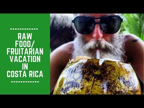 Raw Food/ Fruitarian Vacation in Costa Rica: Need a Jumpstart?
