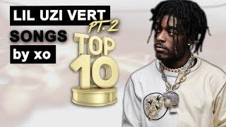 Top 15 ● Lil Uzi Vert ● Songs! (PART 2)