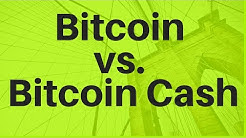 Bitcoin vs. Bitcoin Cash (Which is Better?)