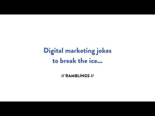 Digital Marketing Jokes To Break the Ice [VIDEO]