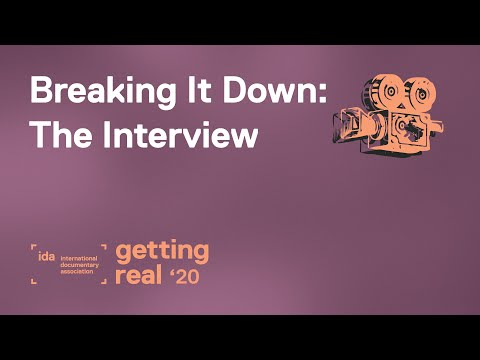 Breaking It Down: The Documentary Interview