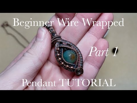 Beginner Wire Wrapping Tutorial - Unisex Wire Wrapped Pendant In-Depth Tutorial PART 1