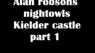 Alan Robsons Nightowls - Kielder Castle Ghost Hunt