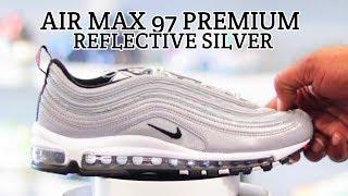 nike air max 97 premium reflective silver