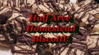 Biscotti!!  Homestead Holiday Style!