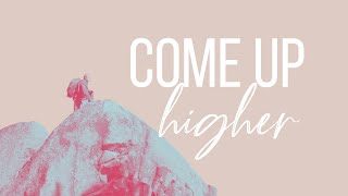 """""""COME UP HIGHER!"""" Soaking worship and prophetic word"""