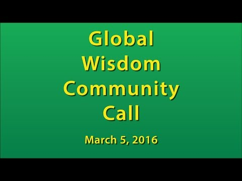 Global Wisdom Community Call - March 2016