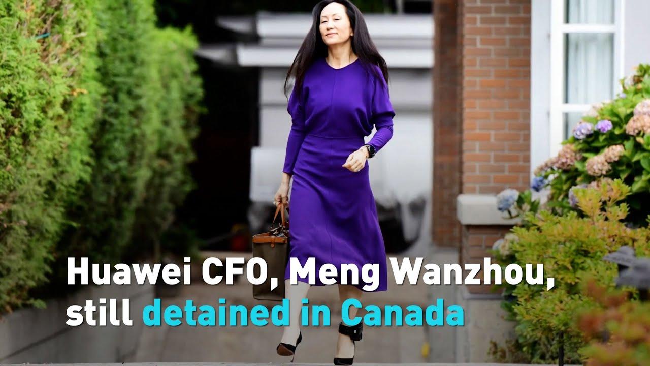 Huawei CFO, Meng Wanzhou, still detained in Canada