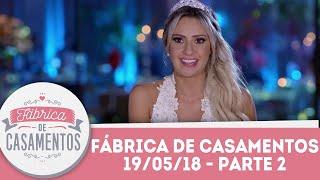 Flávia e Murilo | Fábrica de Casamentos - 19/05/18 - Parte 2