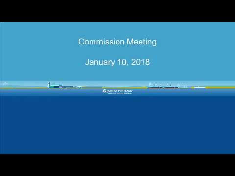 Port of Portland Commission Meeting - January 10, 2018