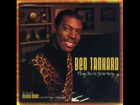 Ben Tankard - Play Me in Your Key