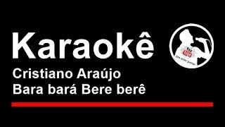 Cristiano Araújo Bara Bará Bere berê Karaoke