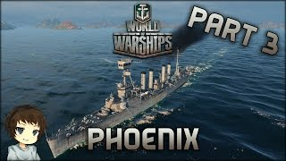 World of Warships - Part 3 - USA Phoenix »»» Let